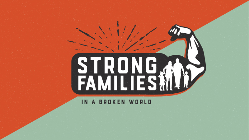 Strong Families in a Broken World