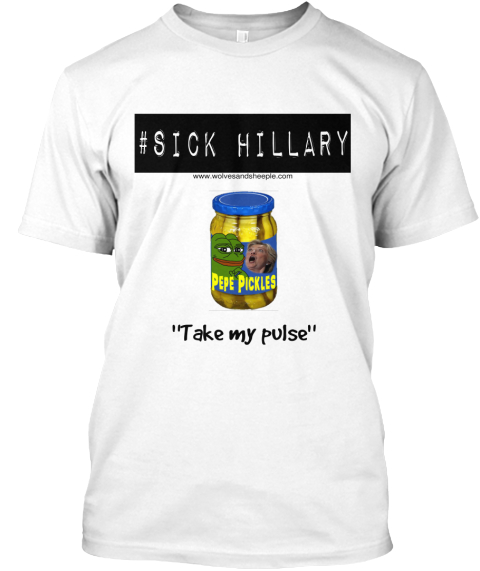 sick hillary pepe's pickles t-shirt