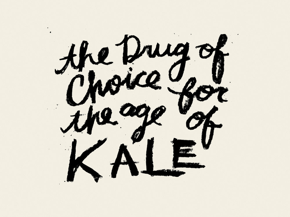 THE DRUG OF CHOICE FOR THE AGE OF KALE     | Editorial Design