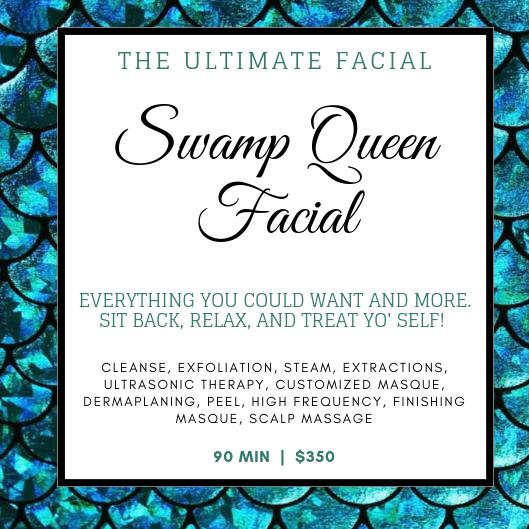 Swamp Queen Facial - 90 MIN   $350