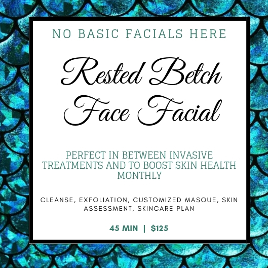 Rested Betch Face Facial - 45 MIN   $125
