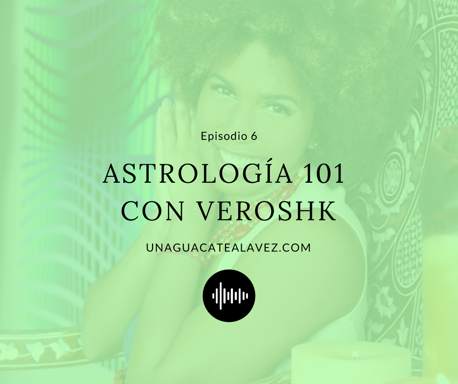 podcast astrologa psicologa veroshk