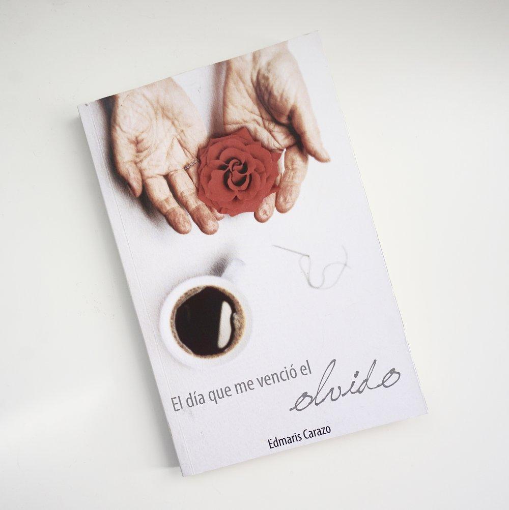 Grab  El día que me venció el olvido  by Edmaris Carazo in   Kindle Version    here  .