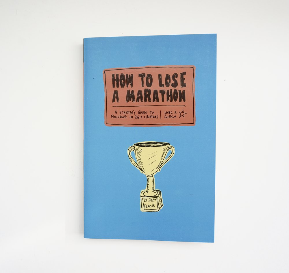 Grab How to Lose a Marathon by Joel H. Cohen  here .