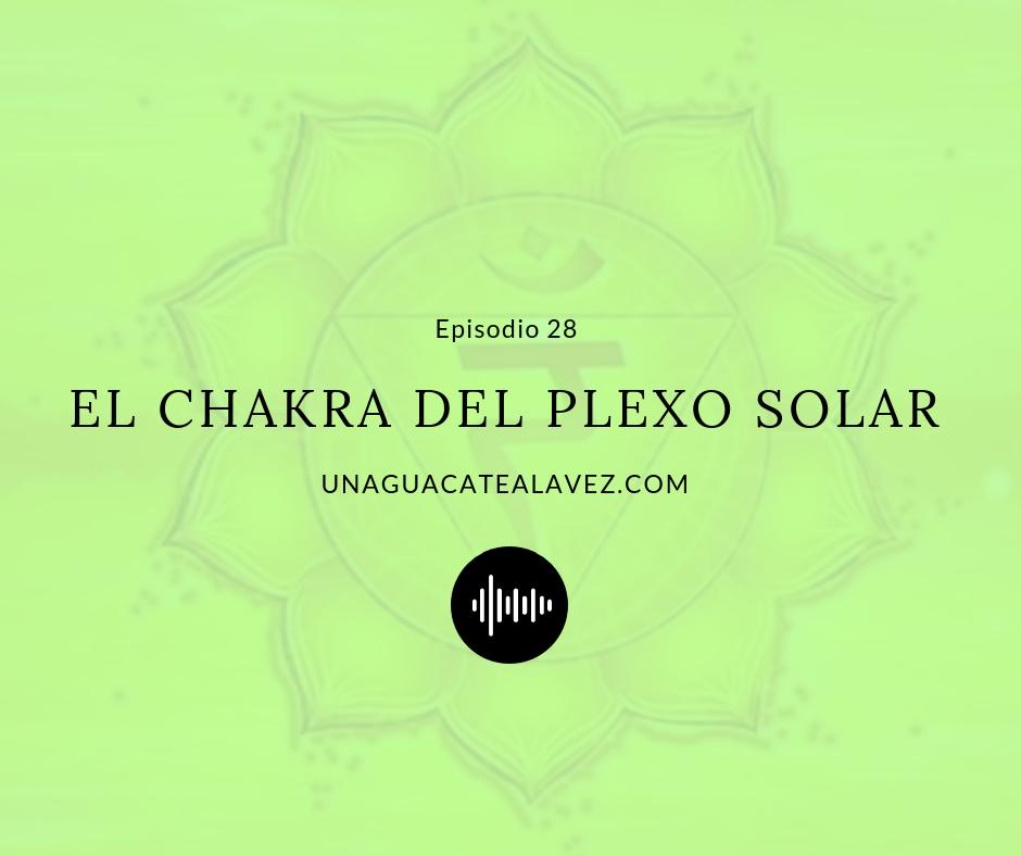 Plexo Solar Chakra Podcast