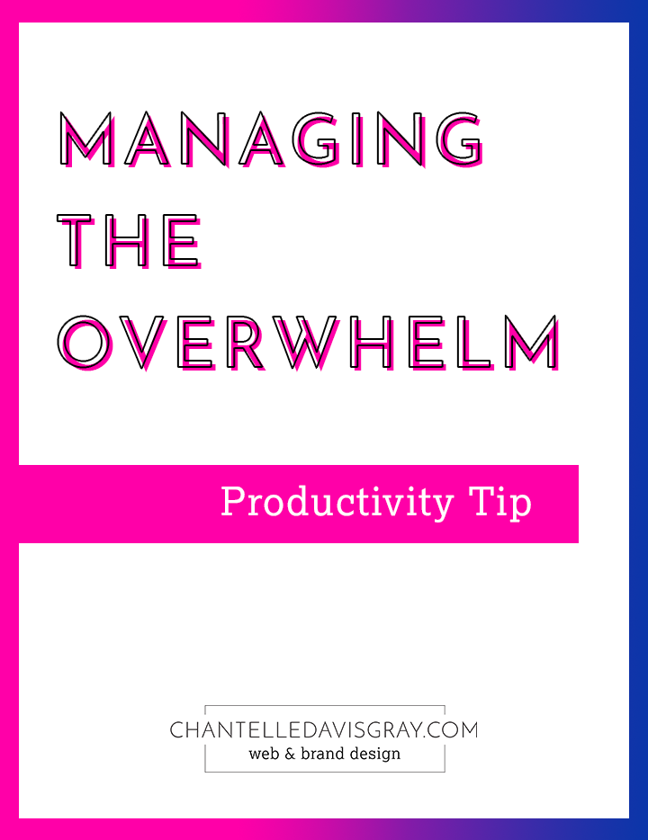 Managing the overwhelm. Productivity tip for business owners.