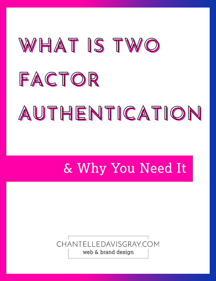 What is two factor authentication and why you need it