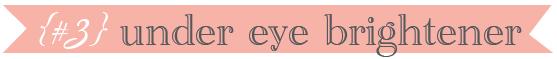 under eye brightener