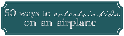 entertain kids on an airplane