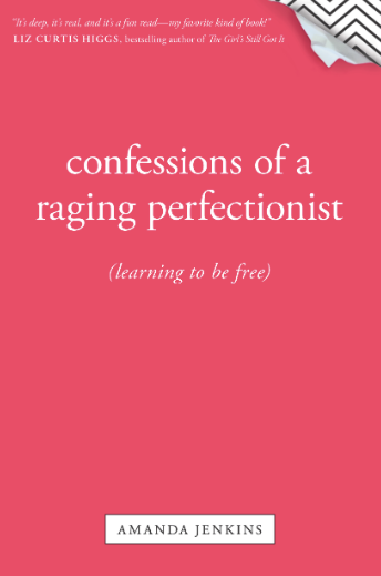 confessions of a raging perfectionist book
