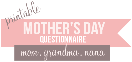 printable mothers day questionnaire