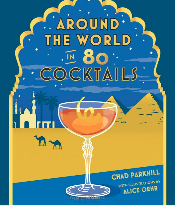 AROUND THE WORLD IN 80 COCKTAILS - Explore the cocktails of the world with this fun and color that