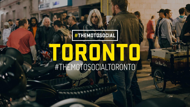 TORONTO - #TheMotoSocialTORONTO — #TheMotoSocial