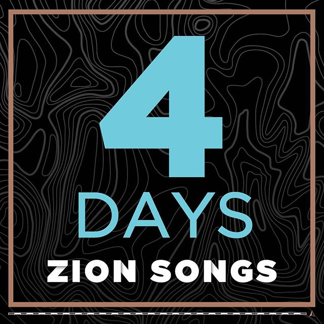 Labor day means 4 more days until Zion Songs!