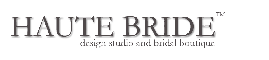 HAUTE BRIDE™ | San Francisco Bay Area Wedding Dress Boutique and Jewelry Designer