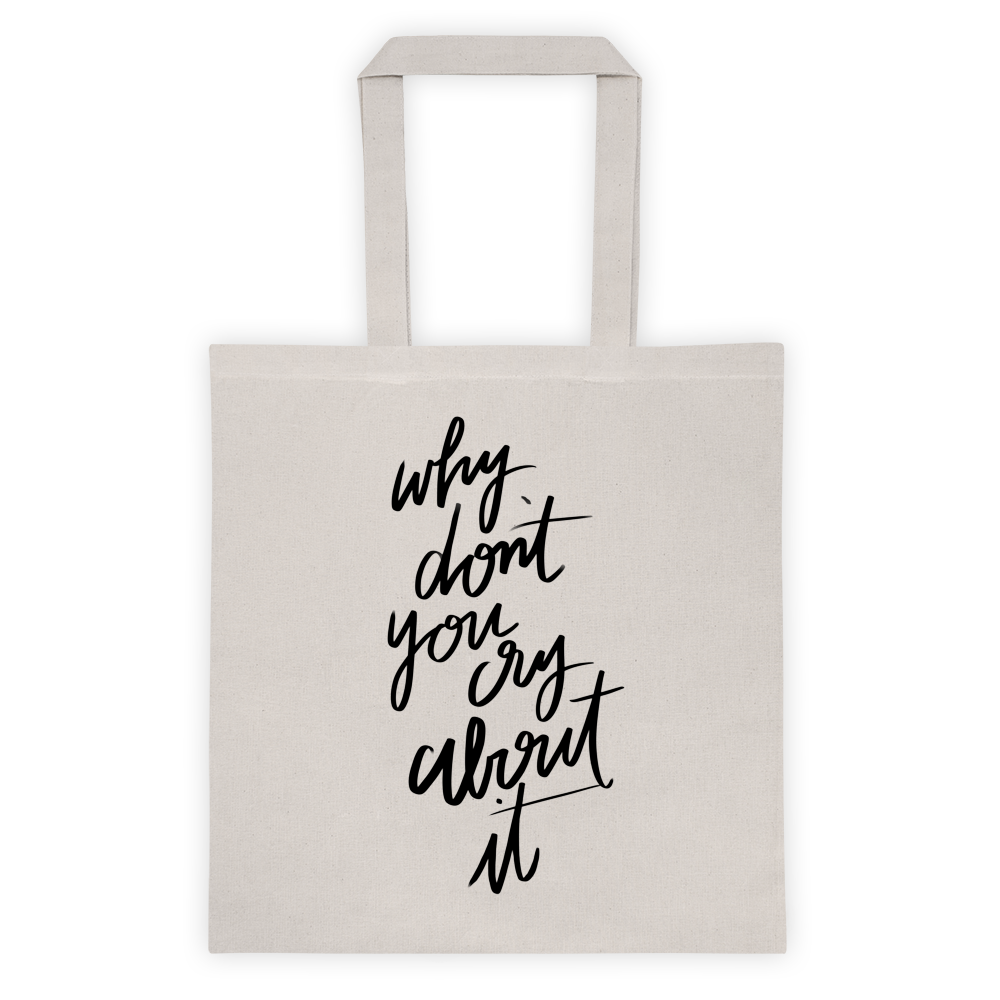 cryaboutittote.png