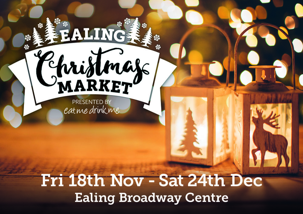 Ealing Christmas Market - Friday 18th Nov - Saturday 24th Dec, Ealing Broadway Centre