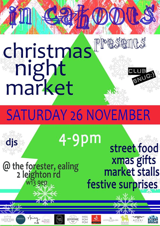 in cahoots Christmas night market. Saturday 26th November, 4-9pm. At The Forester, Ealing