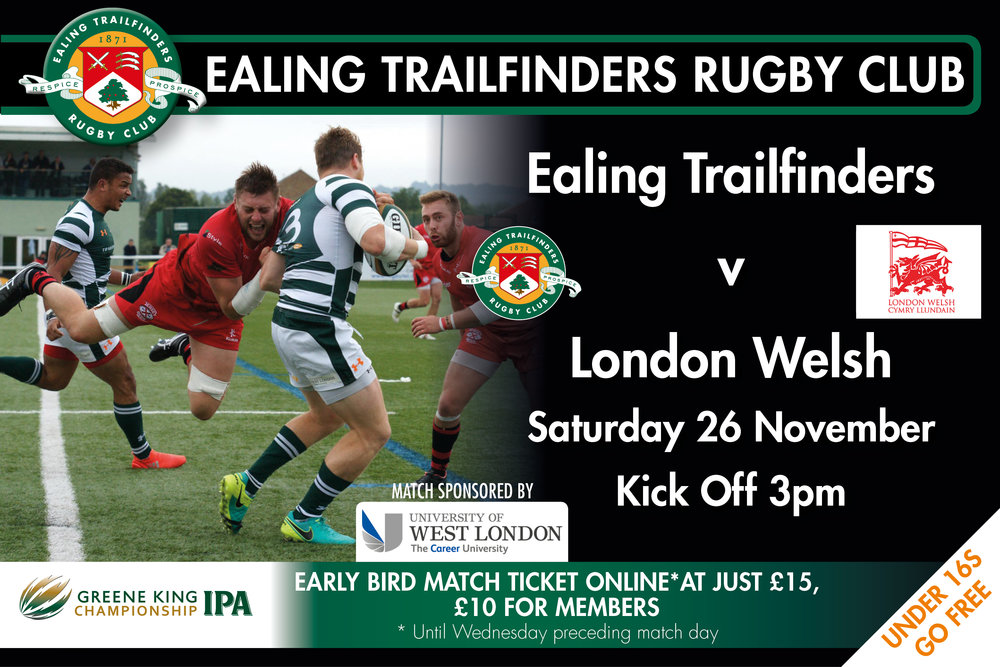 Ealing Trailfinders vs London Welsh. Saturday 26th November Kick off 3pm