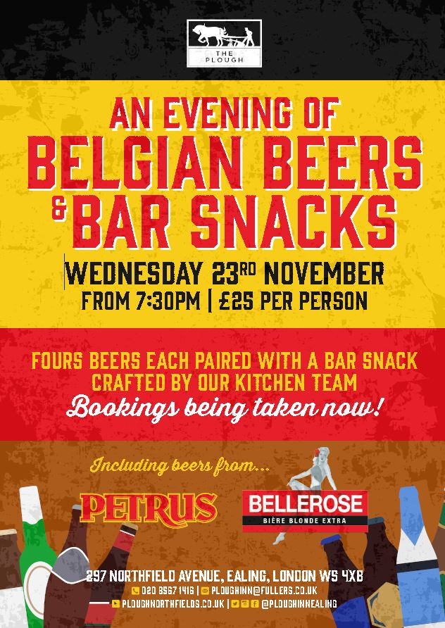 An evening of Belgian Beers and bar snacks. Wednesday 23rd November from 7.30m, £25 per person