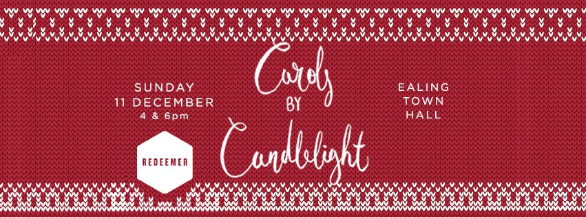Carols by Candlelight, Ealing Town Hall. Sunday 11th December, 4 and 6 pm