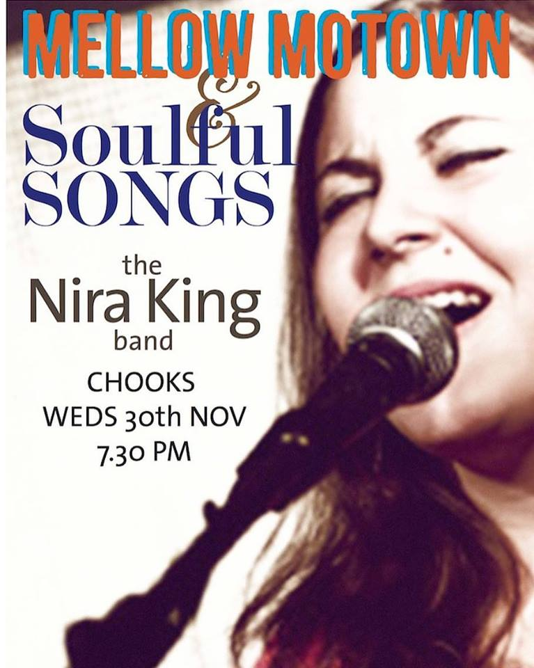 Mellow Motown & Soulful songs the Nira King band. Chooks. Wednesday 30th November, 7.30pm
