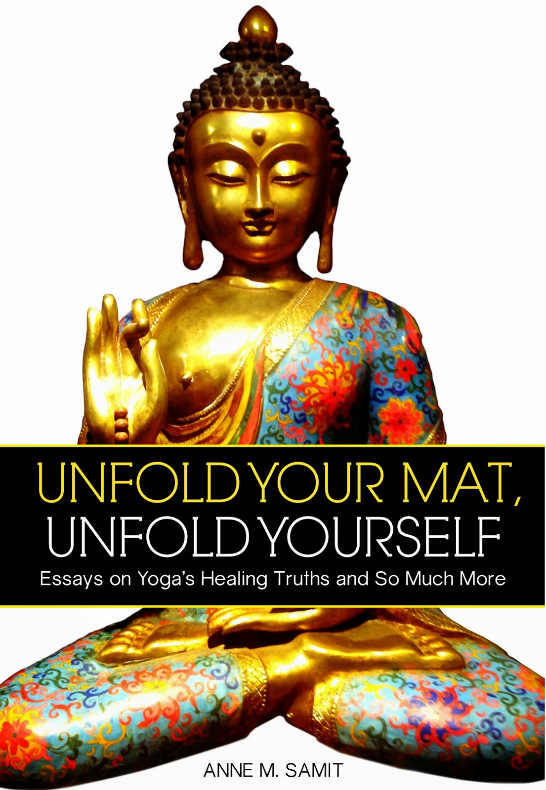 anne samit unfold your mat unfold yourself yoga practice yoga essays anne samit