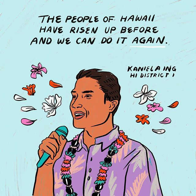 Hawaii primaries are this Saturday and I have so much hope in Native Hawaiian lawmaker @kanielaing for Congress. As someone who was born and raised on Oahu, I've seen and experienced the complacency that most people have with politics on the island. There is a feeling of little agency, and an expectation that things will always be as they always have been—deeply unequal. Hawaii's history of colonization, militarization, and ongoing exploitation of land and people does not have to continue. Every time I go home to visit my family, I see the rising multimillion dollar condos, and the rising homelessness and poverty that is pushed to the next street over. Kaniela has experienced the struggle of growing up in Hawaii in a working class family—working in the pineapple fields —and worked to clean locker rooms when he first ran for office at 22.  Kaniela is running on one of the boldest, most progressive platforms in the country (Housing for All, Medicare for All, Student Debt Cancellation, Abolish ICE) and is the only one in this race refusing all corporate money. Spread the word y'all. We are making history here. If you are in Hawaii, vote this Saturday!