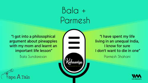Ep  13: Bala + Parmesh — IVM Podcasts - Indian Podcasts for you to