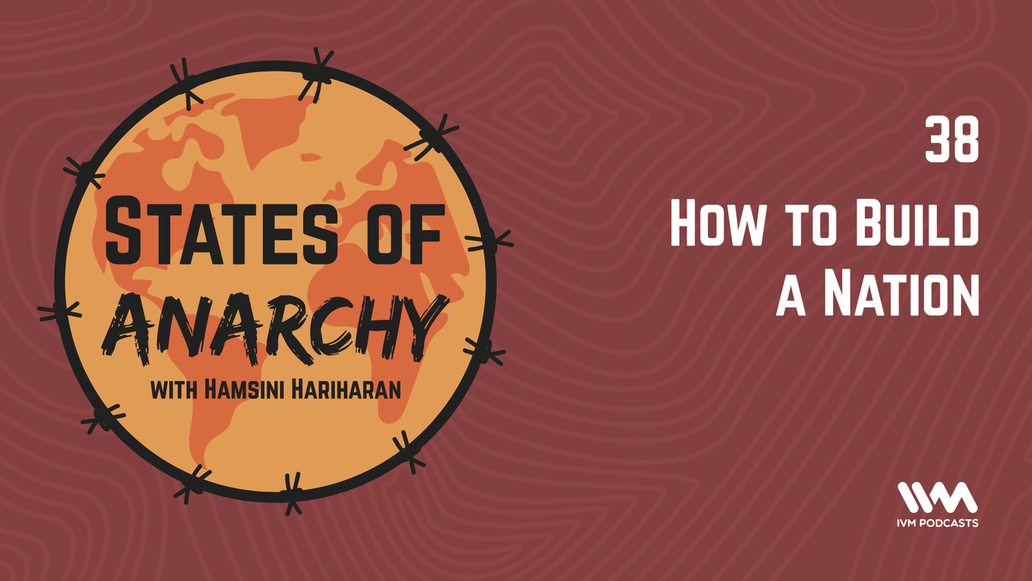 Anarchy Nation Pictures ep. 38: how to build a nation — ivm podcasts - indian
