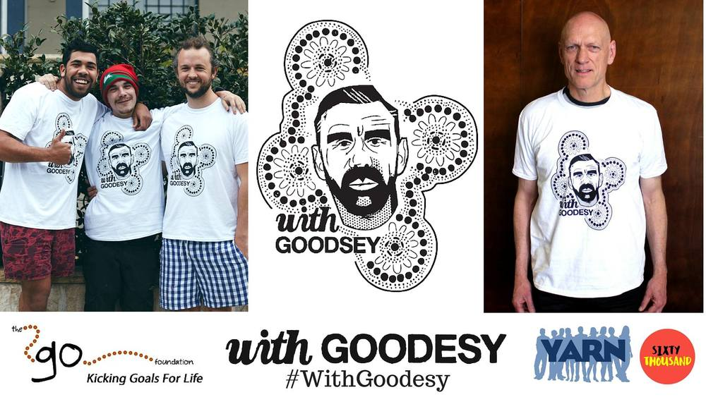 2015 YARN and Sixty Thousand Partnered the 'With Goodesy' Team to show our support for Adam Goodes when it came to pride in the culture of Australia's First Peoples we were committed to taking a tough stance on racism, as we're With Goodesy. For further information or how you could purchase a shirt please go to http://www.withgoodesy.com/ all proceeds go to the GO Foundation.