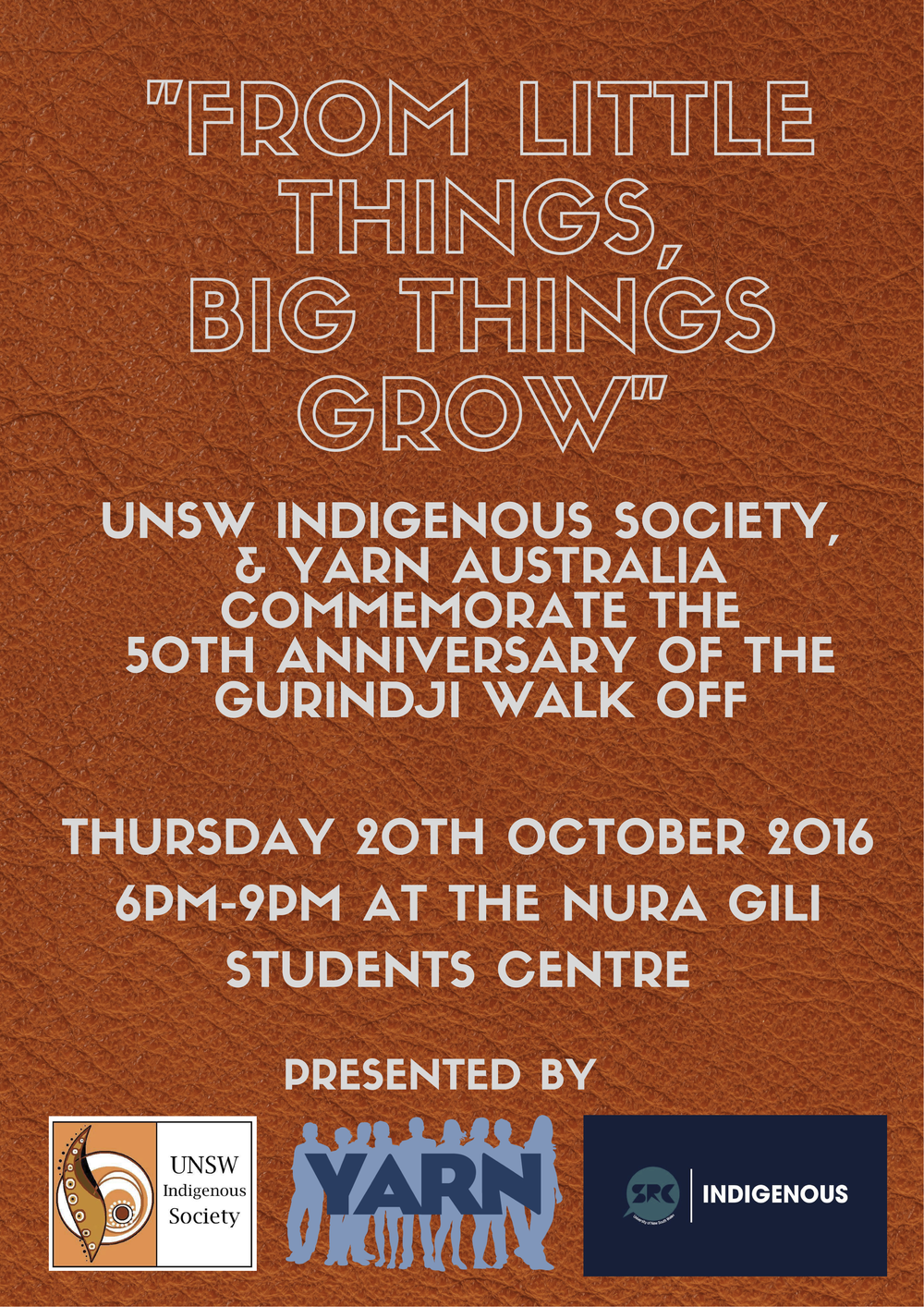 2016 OCTOBER YARN A ustralia Partners with the UNSW Indigenous Society to Commemorate the 50th Anniversary of the Gurindji Wave Hill Walk Off hosted at the Nura Gili Students Centre