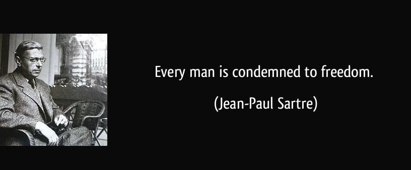 quote-every-man-is-condemned-to-freedom-jean-paul-sartre-286567.jpg