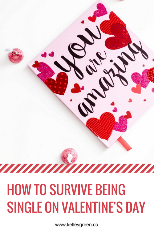 HOW TO SURVIVE BEING SINGLE ON VALENTINE'S DAY