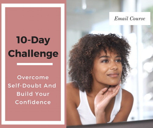 10 day overcome self doubt and build your confidence challenge