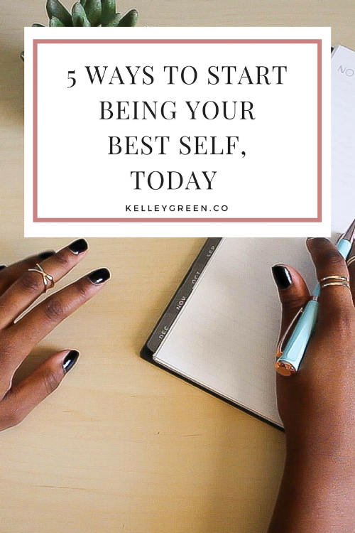 5 ways to start being your best self starting today