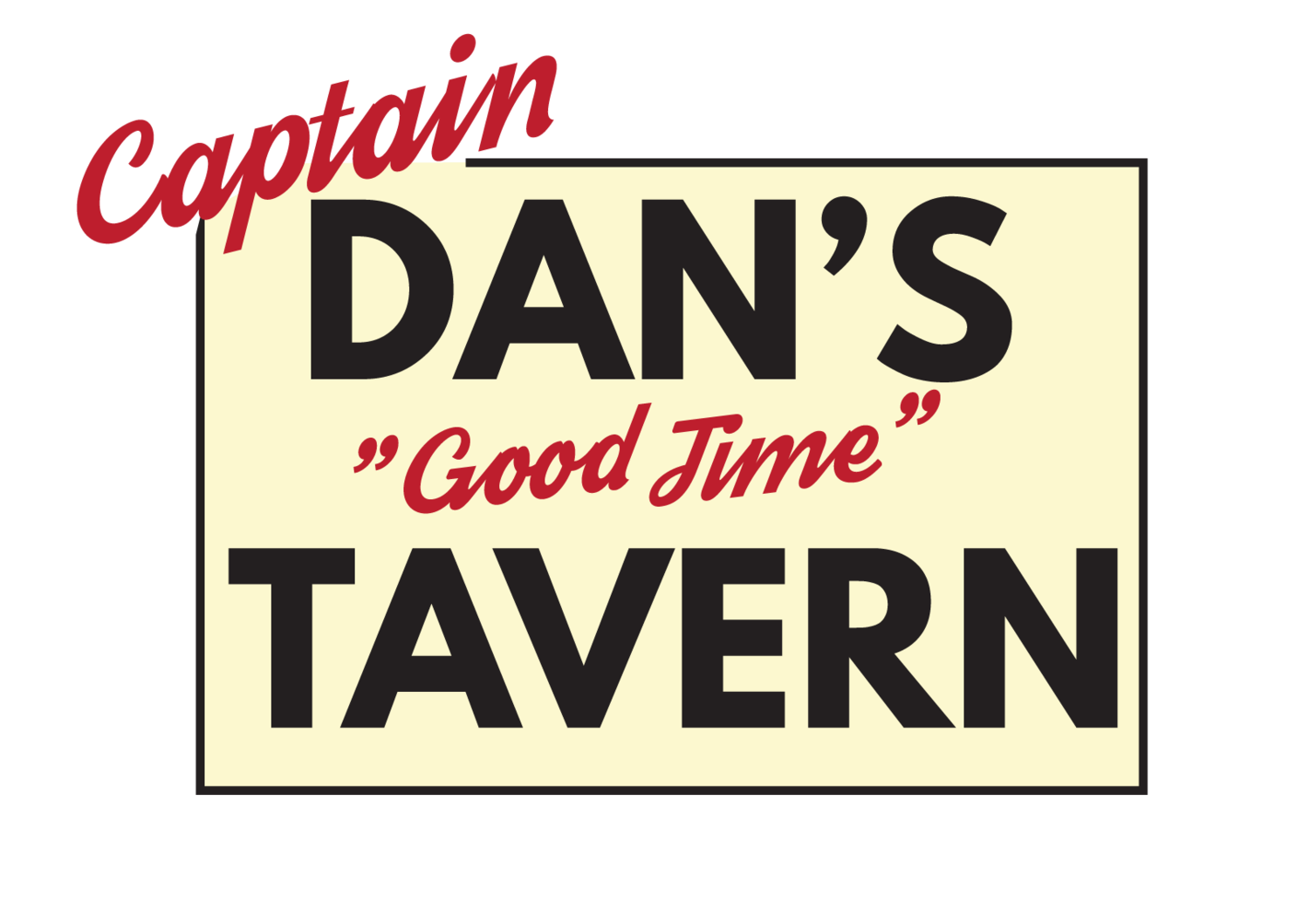 "Captain Dan's ""Good Time"" Tavern"