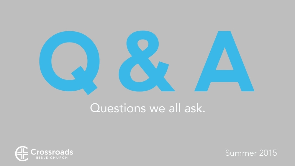 Q & A: Questions We All Ask