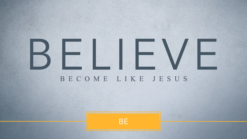 Believe – Be