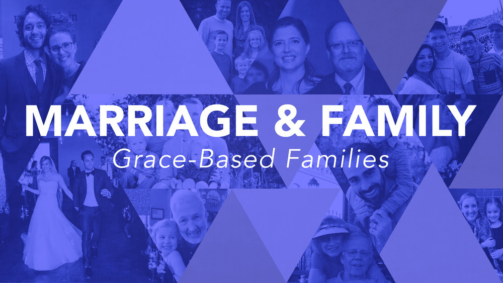 Marriage & Family – Grace-Based Families