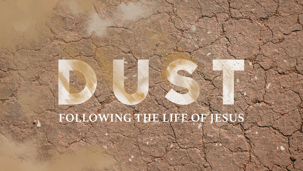 DUST: Following the Life of Jesus