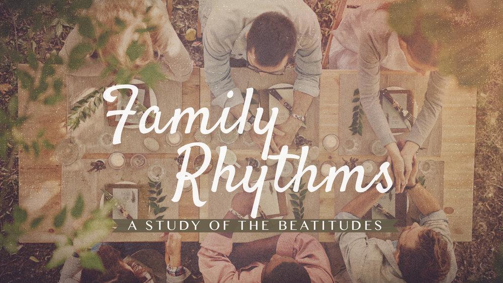 Family Rhythms:  A Study of the Beatitudes