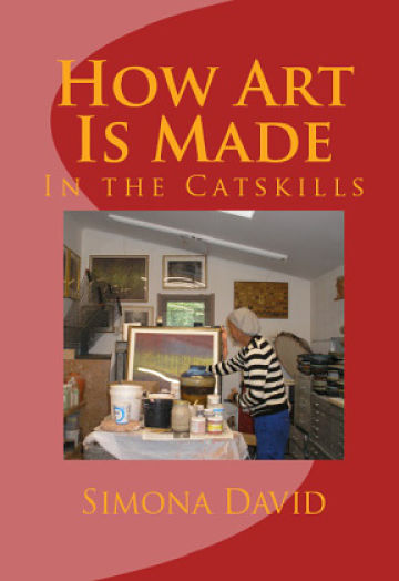 How Art Is Made In the Catskills by Simona David.
