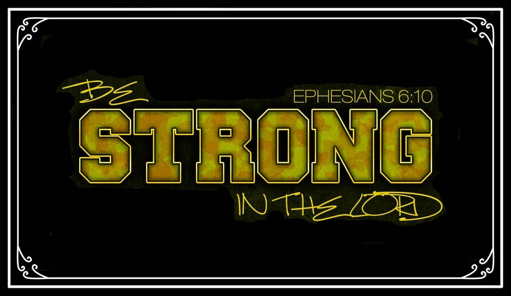 Be strong in the Lord..jpg