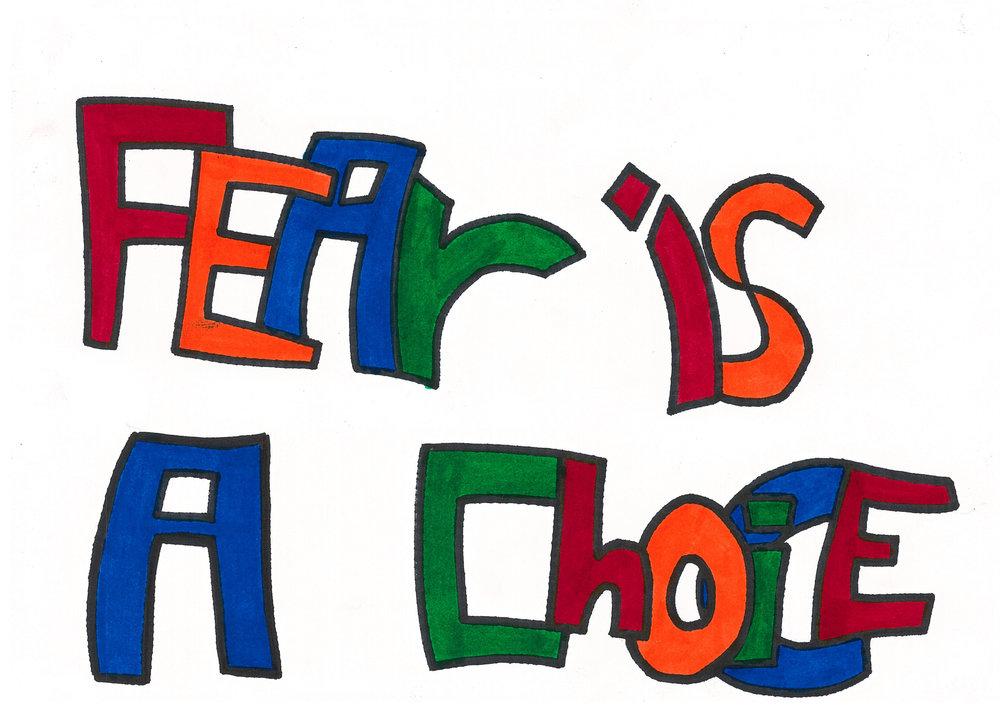 Fear is a choice copy.jpg