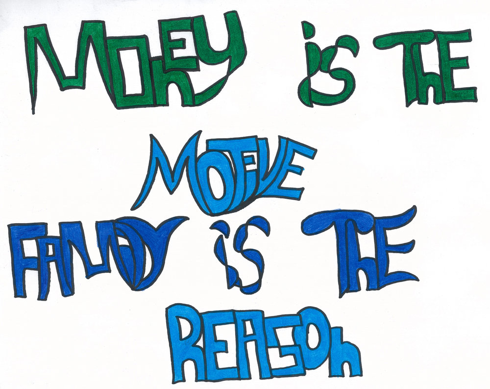 Money is the motive family is the reason copy.jpg