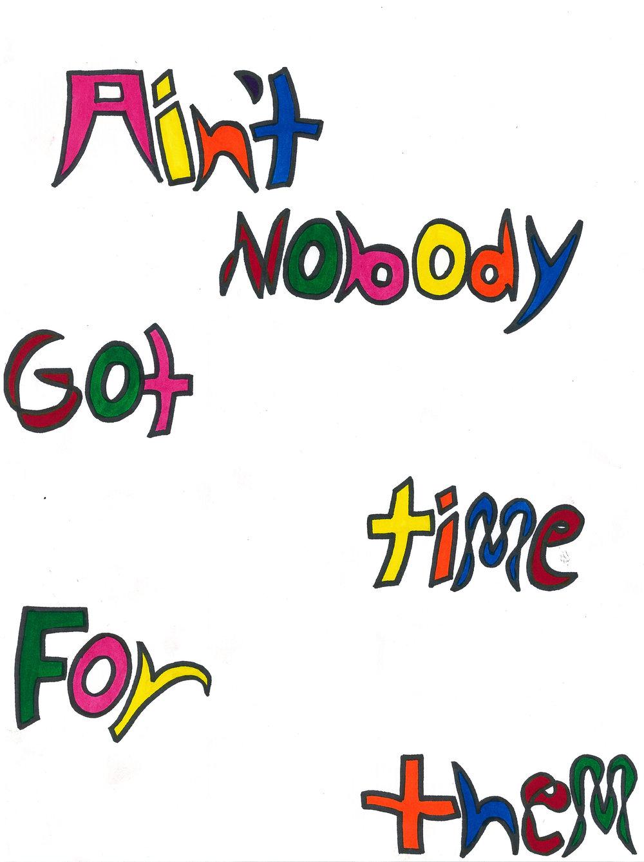 Nobody got time  copy.jpg