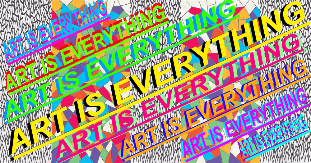 ART IS EVERYTHING  copy.jpg