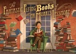 Fantastic Flying Books of Mr. Morris Lessmore by William Joyce & Illustrated by Joe Bluhm
