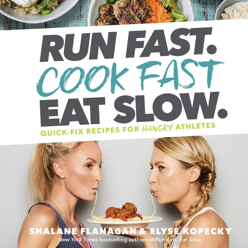 For the one who is always hangry… - Run Fast. Cook Fast. Eat Slow. Cookbook | $16.50